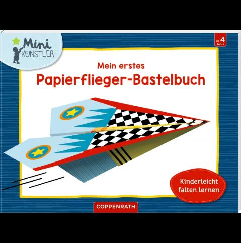 Coppenrath - Mini-Künstler - Mein erstes Papierflieger-Bastelbuch